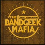 The Bandgeek Mafia � 'Paint Your Target'