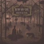Bury My Sins � 'King Of All Fears'