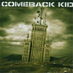 Comeback Kid � 'Broadcasting...'